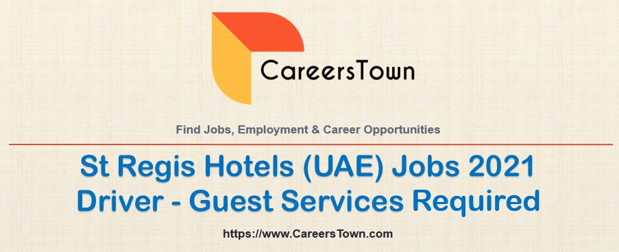 Driver - Guest Services Jobs in Abu Dhabi | St Regis Hotels Jobs