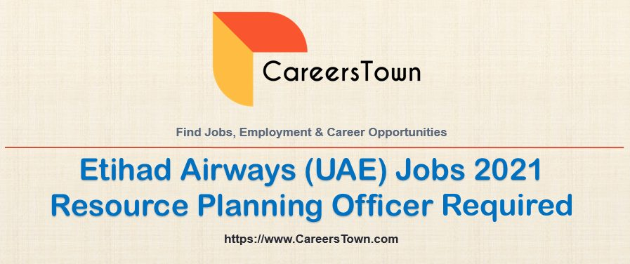 Resource Planning Officer - Etihad Airport Services Jobs in Abu Dhabi