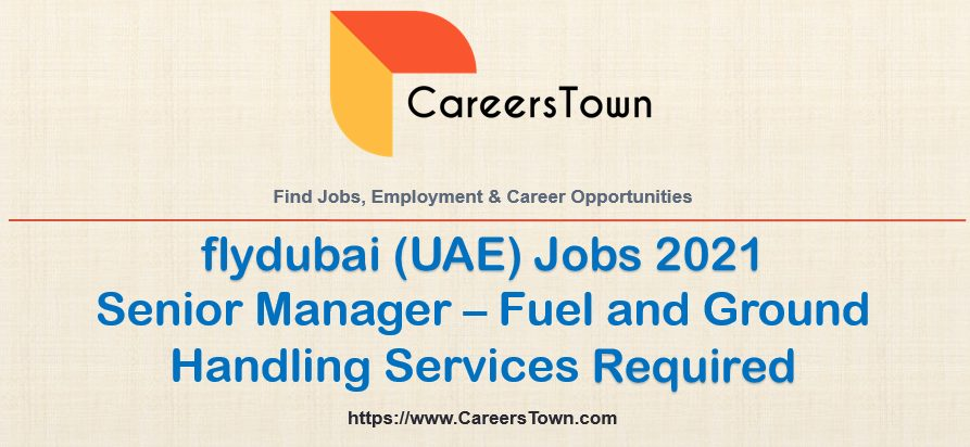 Senior Manager – Fuel and Ground Handling Services Jobs at flydubai