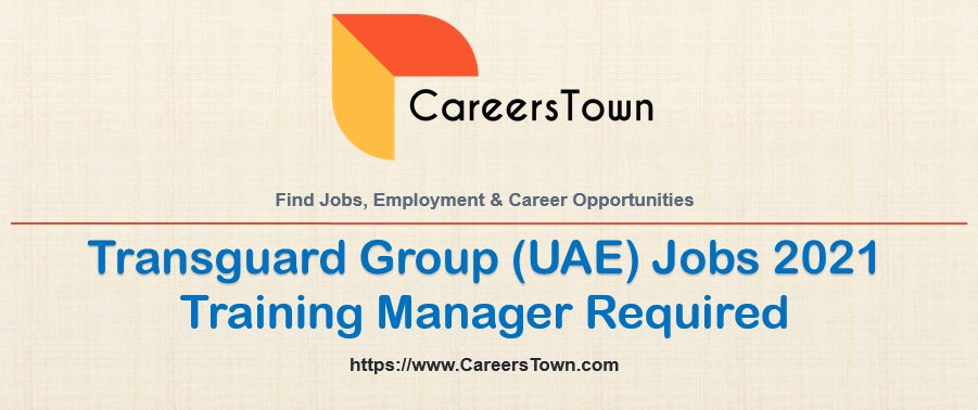 Training Manager Jobs in Dubai   Transguard Group Careers