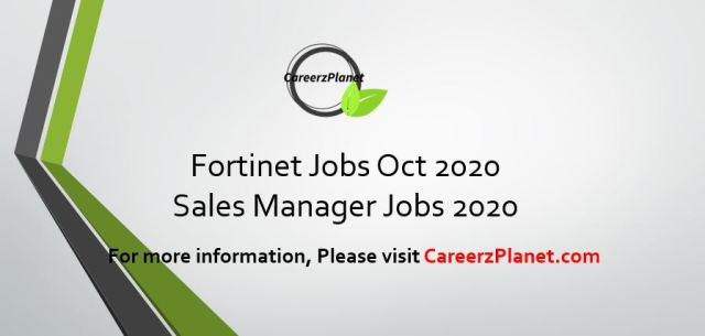 Sales Manager Jobs @ Fortinet Jobs 23 Oct 2020