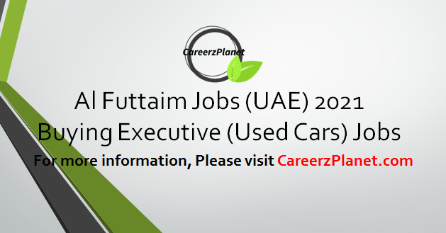 Buying Executive  (Used Cars)  Jobs in UAE 31 Mar 2021