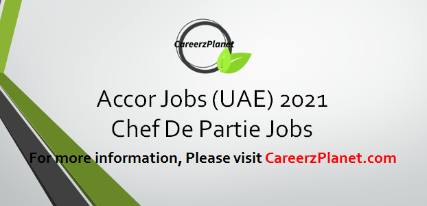 Chef De Partie Jobs in UAE 29 Mar 2021