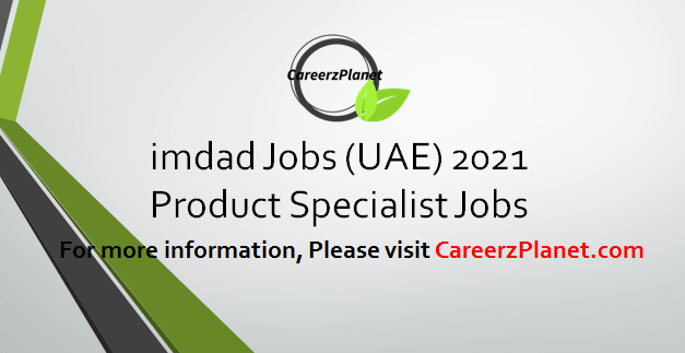 Product Specialist Jobs in UAE 30 Mar 2021