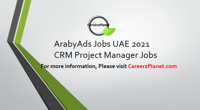CRM Project Manager Jobs in UAE 15 Apr 2021