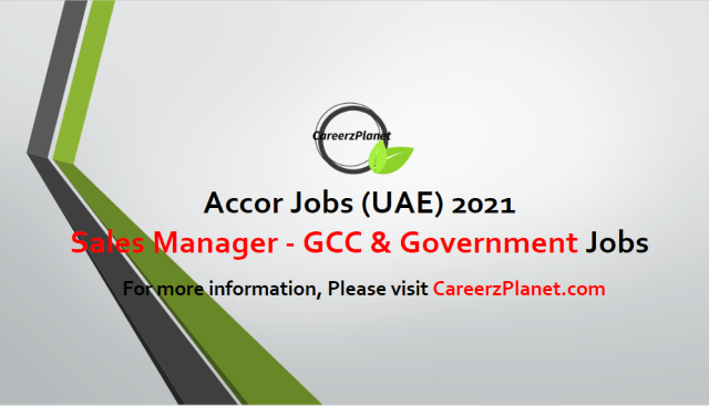 Sales Manager - GCC & Government Jobs in UAE 29 Apr 2021