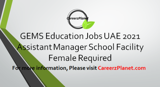 Assistant Manager School Facility - Female Jobs 07 Apr 2021