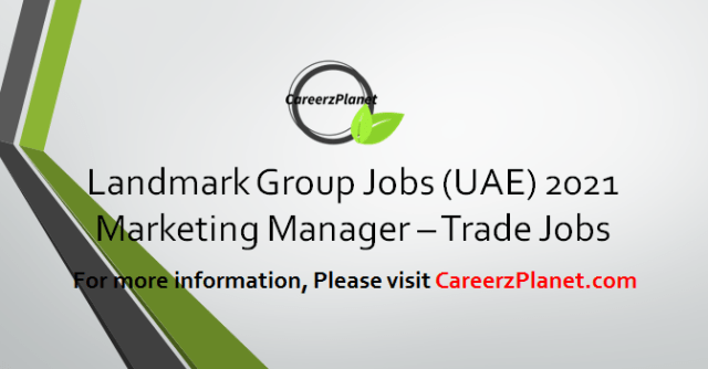 Marketing manager - Trade Jobs in UAE 12 Apr 2021