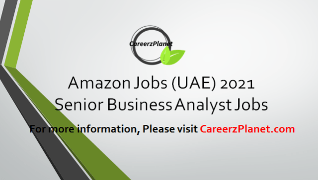 Senior Business Analyst Jobs in UAE 12 Apr 2021