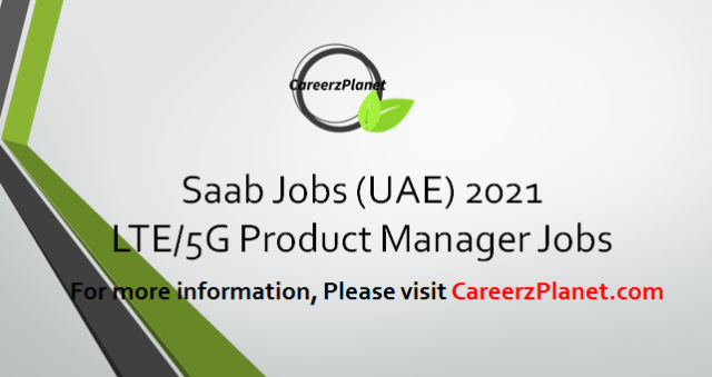 LTE / 5G Product Manager Jobs in UAE 16 Apr 2021