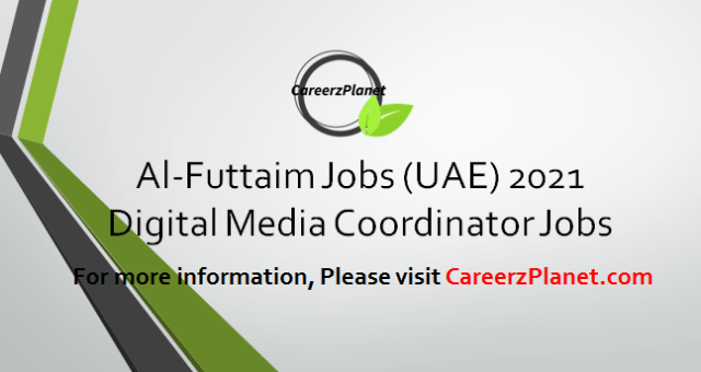 Digital Media Coordinator Jobs in UAE 12 Apr 2021