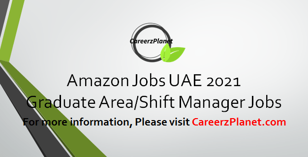 Graduate Area/Shift Manager Jobs in UAE 03 Apr 2021