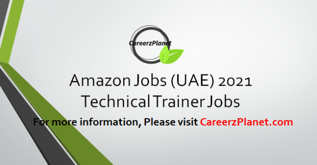 Technical Trainer Jobs in UAE 02 Apr 2021