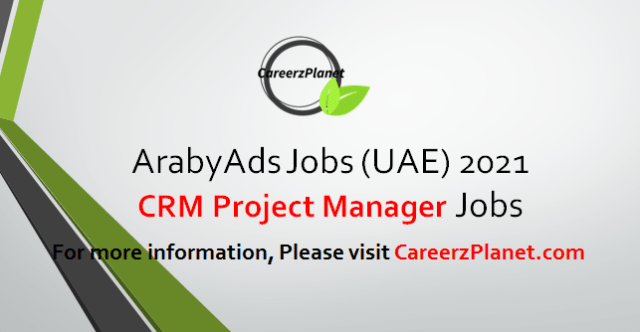 CRM Project Manager Jobs in UAE 18  Apr 2021