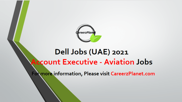 Account Executive - Aviation Jobs in UAE 27 Apr 2021