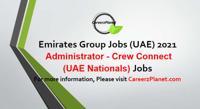 Administrator - Crew Connect (UAE Nationals Only) Jobs in Dubai 04 May 2021