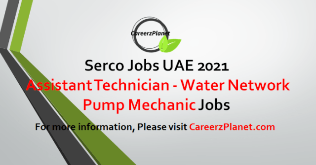Assistant Technician - Water Network - Pump Mechanic Jobs in Dubai 05 May 2021