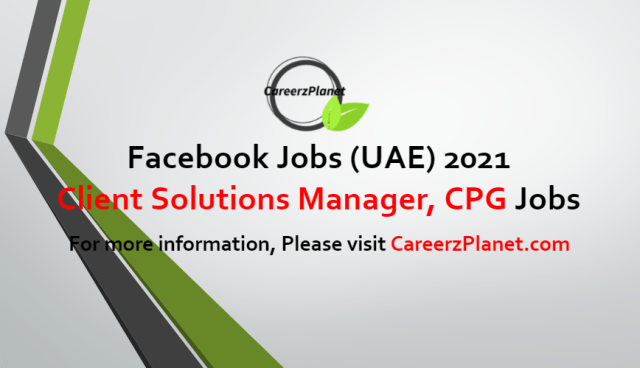 Client Solutions Manager , CPG Jobs in UAE 26 Jul 2021