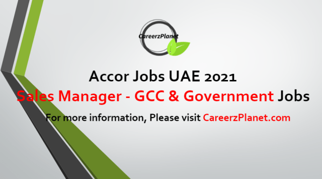 Sales Manager - GCC & Government Jobs in UAE 10 Jul 2021