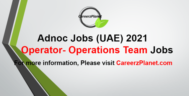 Operator- Operations Team Jobs at Adnoc 23 Aug 2021