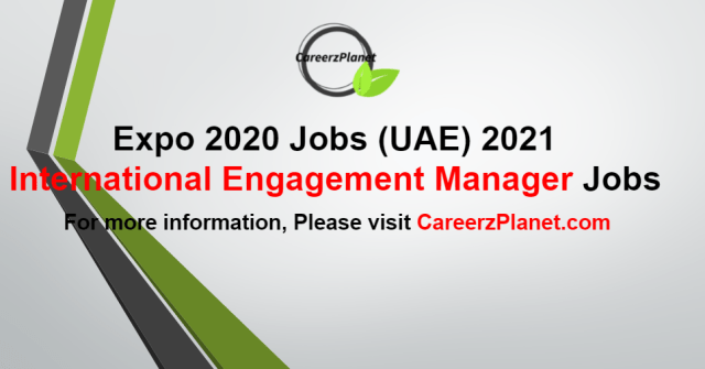 International Engagement Manager Jobs in UAE 25 Aug 2021