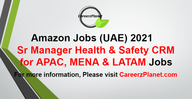 Sr Manager Health & Safety Jobs in UAE 10 Sep 2021