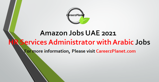 HR Services Administrator with Arabic Jobs in UAE 01 Sep 2021