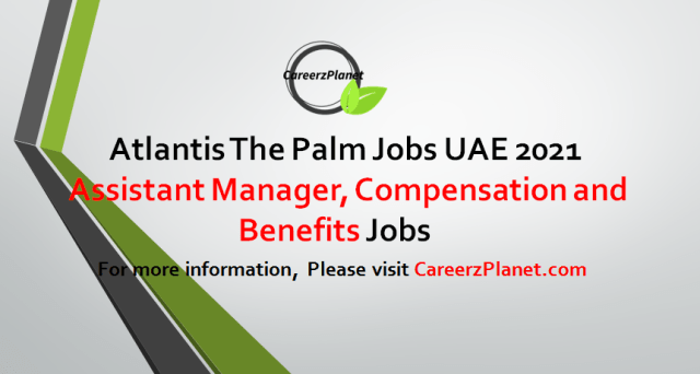 Assistant Manager, Compensation and Benefits  Jobs in UAE 02 Sep 2021
