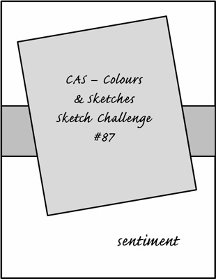 CAS Colours & Sketches Challenge #87