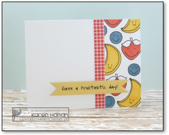 Have a Fruitastic Day | by karen h @ carefree creations