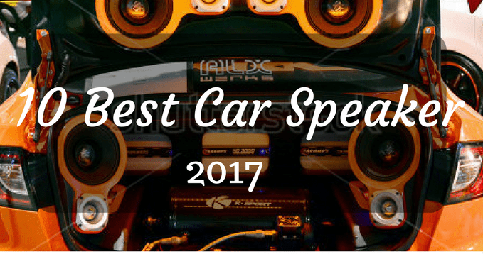 Top 10 Best Car Speakers