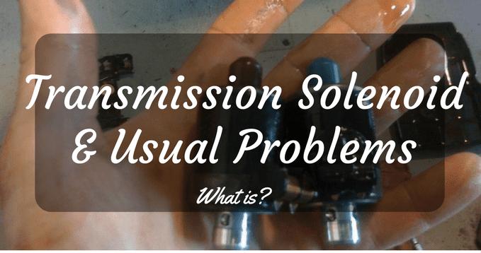 Transmission Solenoid?