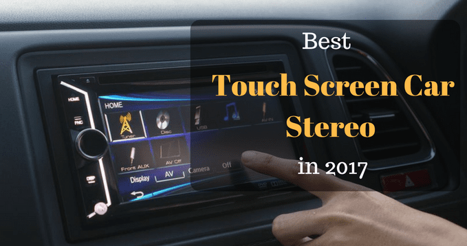 Touch Screen Car Stereo in 2017
