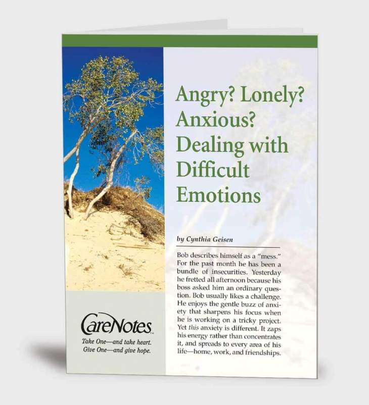 Angry? Lonely? Anxious? Help for Dealing With Difficult Emotions