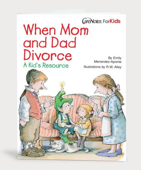 When Your Mom and Dad Divorce, a CareNote for Kids