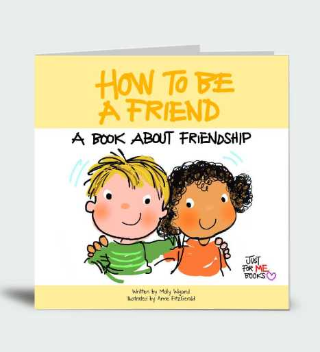 How To Be A Friend: A Book About Friendship … Just for Me!