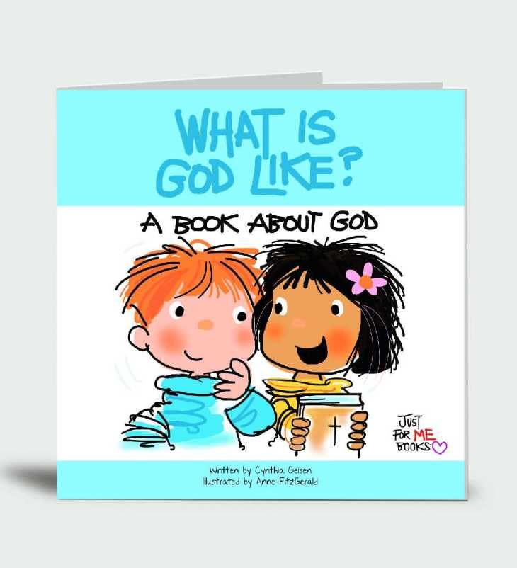 What Is God Like? A Book About God … Just for Me!