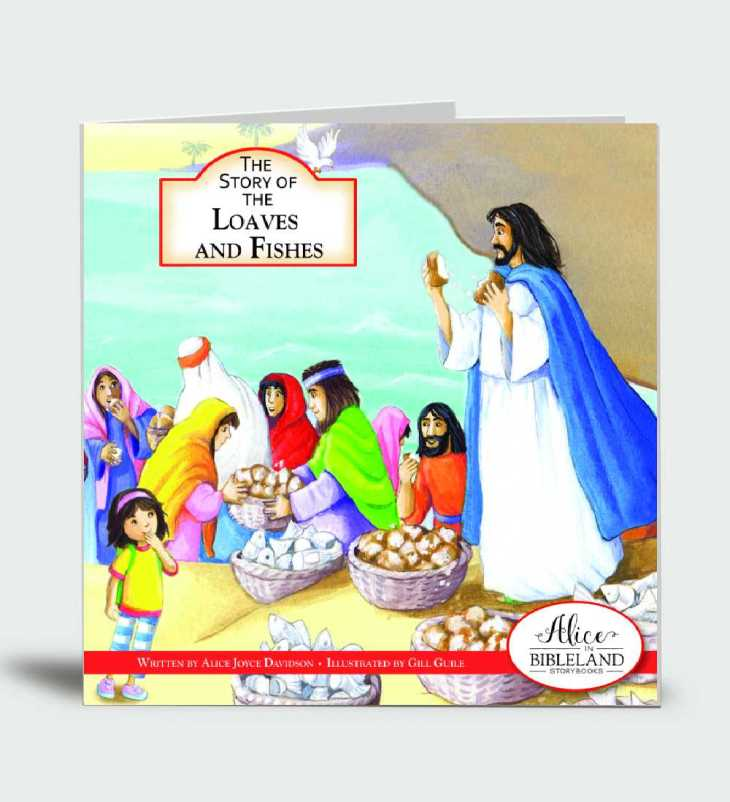 The Story of The Loaves and Fishes…Alice in Bibleland Storybook