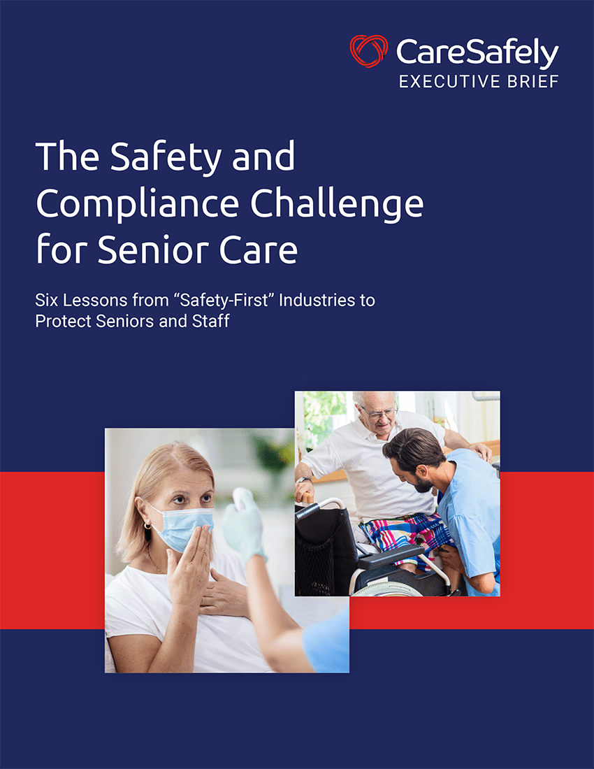 CareSafely Executive Brief | The Safety and Compliance Challenge for Senior Care