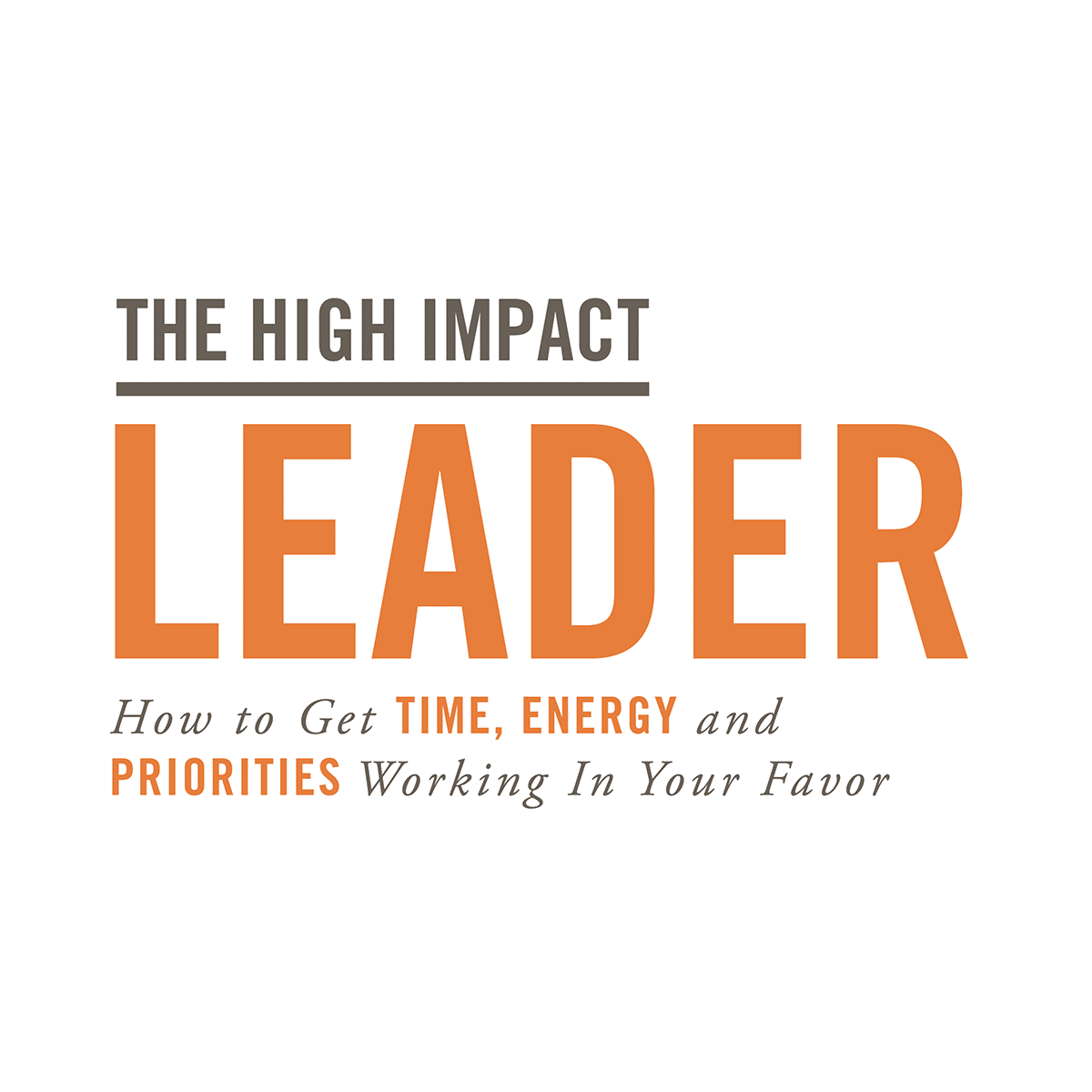 The High Impact Leader Digital Edition (Online Video Course)