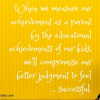 The problem with measuring our success in parenting by their success in life