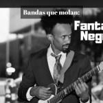 Bandas que molan: Fantastic Negrito