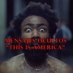 Childish Gambino – This Is America. Todos los mensajes ocultos del video viral de moda