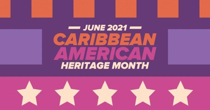 June is Caribbean-American Heritage Month: Let's Celebrate