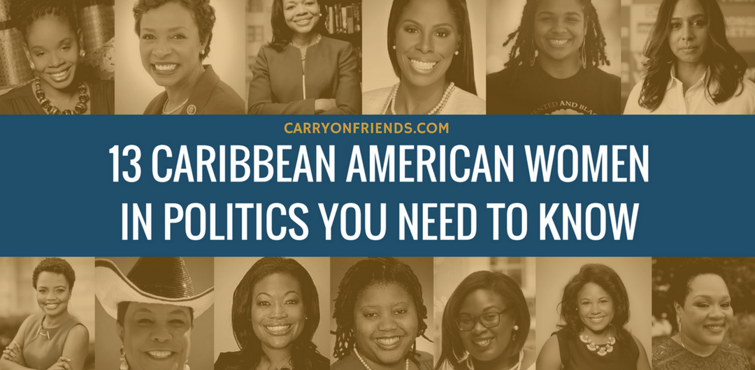 13 Caribbean American Women In Politics You Need to Know