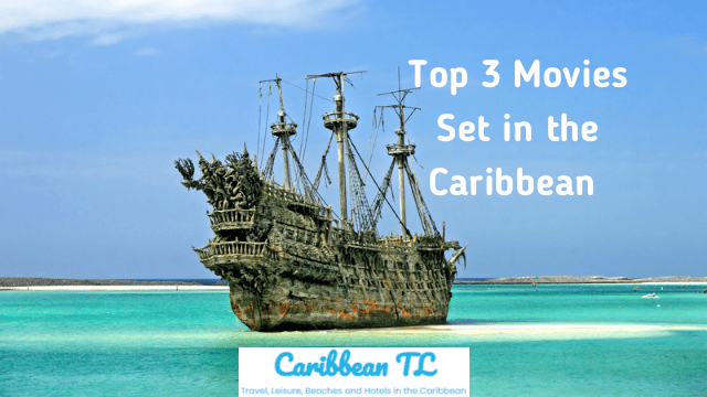 Top 3 Movies Set in the Caribbean