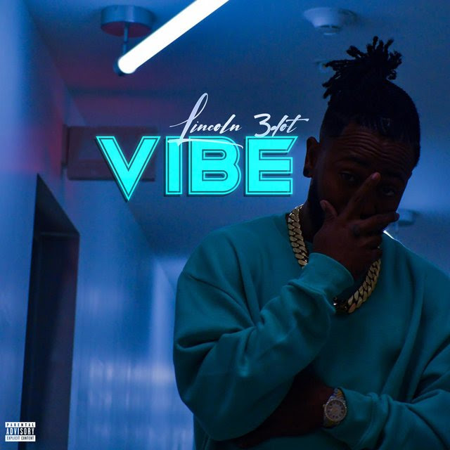 """Lincoln 3Dot Releases New Track """"Vibe"""" and Drops Epic Music"""