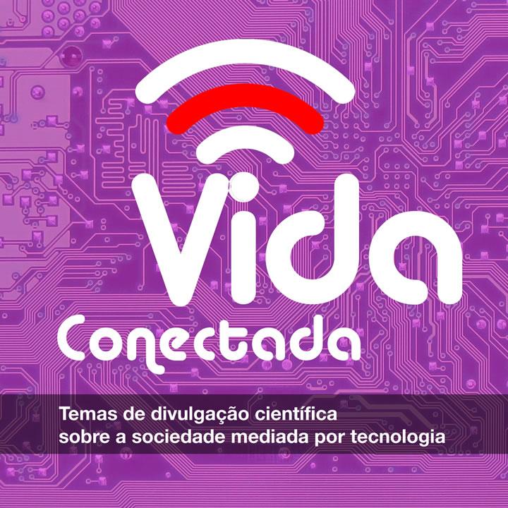 Logotipo do Vida Conectada com os dizeres temas de divulgação científica sobre a sociedade mediada por tecnologia
