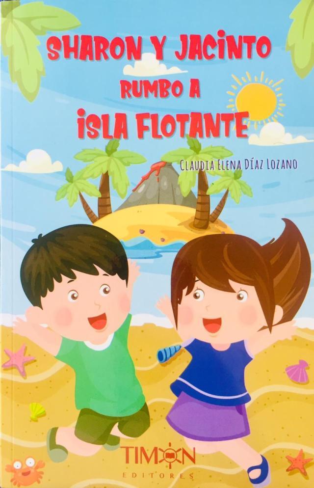 Cuento para niños:    ¡Sharon y Jacinto rumbo a Isla Flotante!