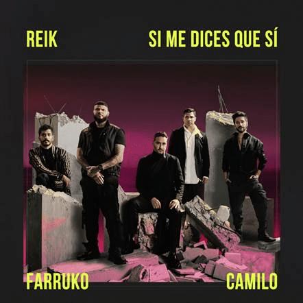 """REIK PRESENTA """"SI ME DICES QUE SÍ"""" AL LADO DE FARRUKO Y CAMILO"""